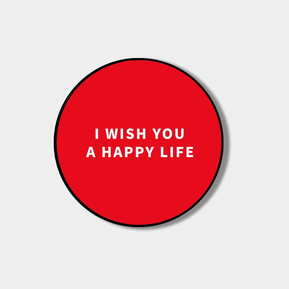 [Smart tok] I WISH YOU A HAPPY LIFE